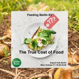 Event Recap – Feeding Berlin #3: The True Cost of Food
