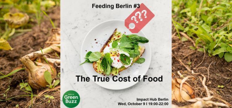 Event Recap – Feeding Berlin #3: The True Cost of Food