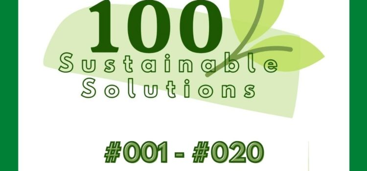 100 Sustainable Solutions – Are you inspired yet? A look back at the first twenty.